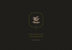 The narrow road to the deep forest cover design